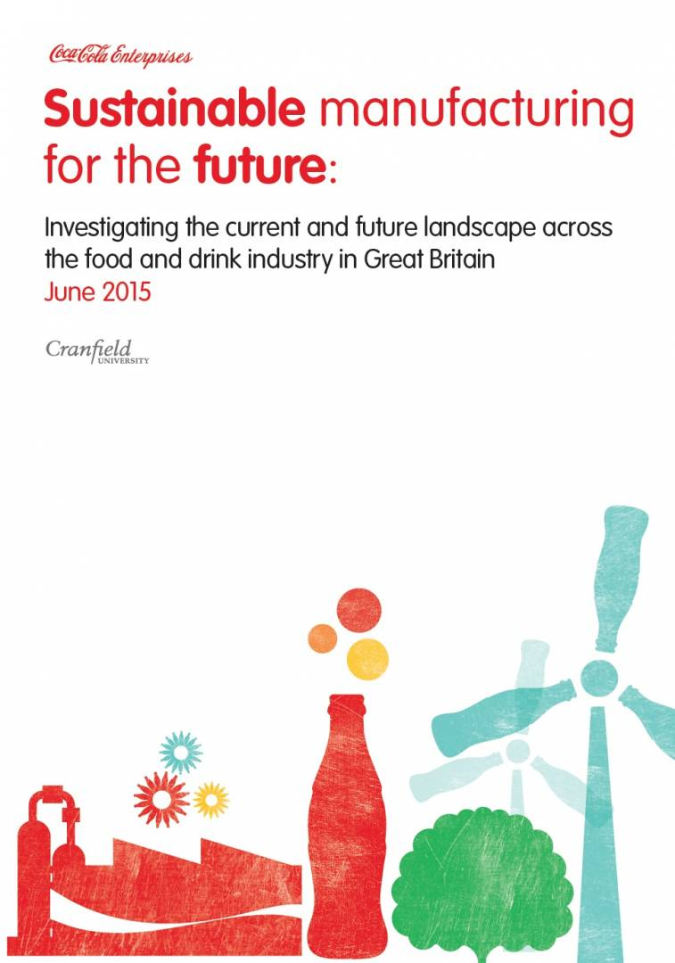 Coca-Cola Enterprises (CCE) & Cranfield University - Sustainable Manufacturing for the Future.