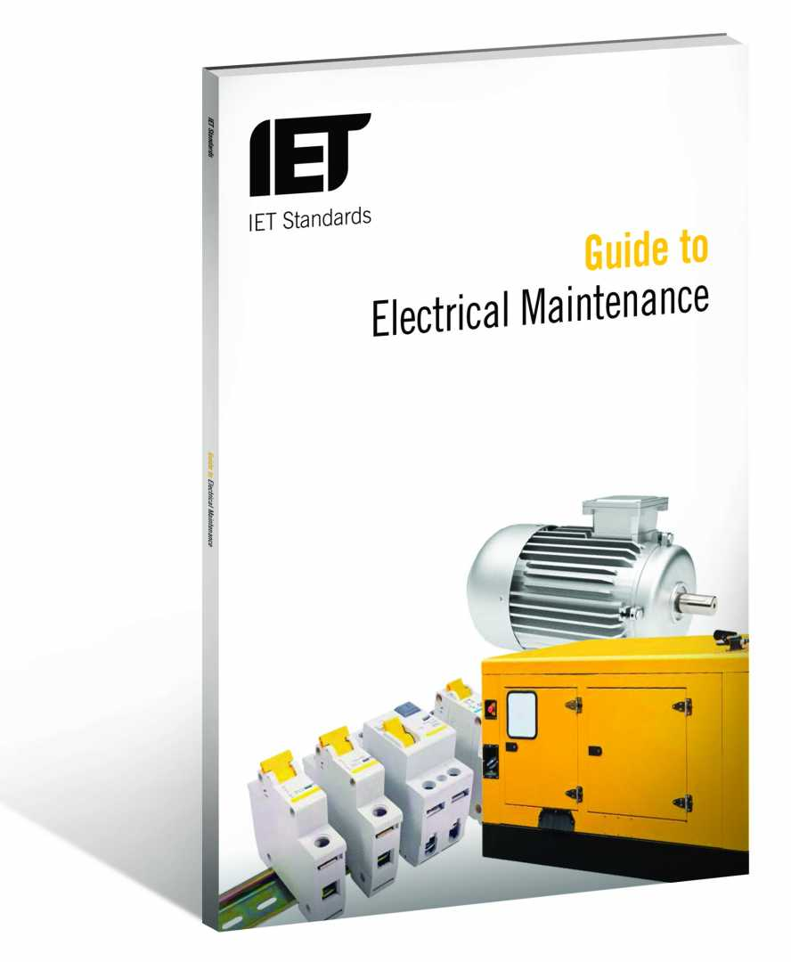 The IET' Standard's Guide to Electrical Maintenance