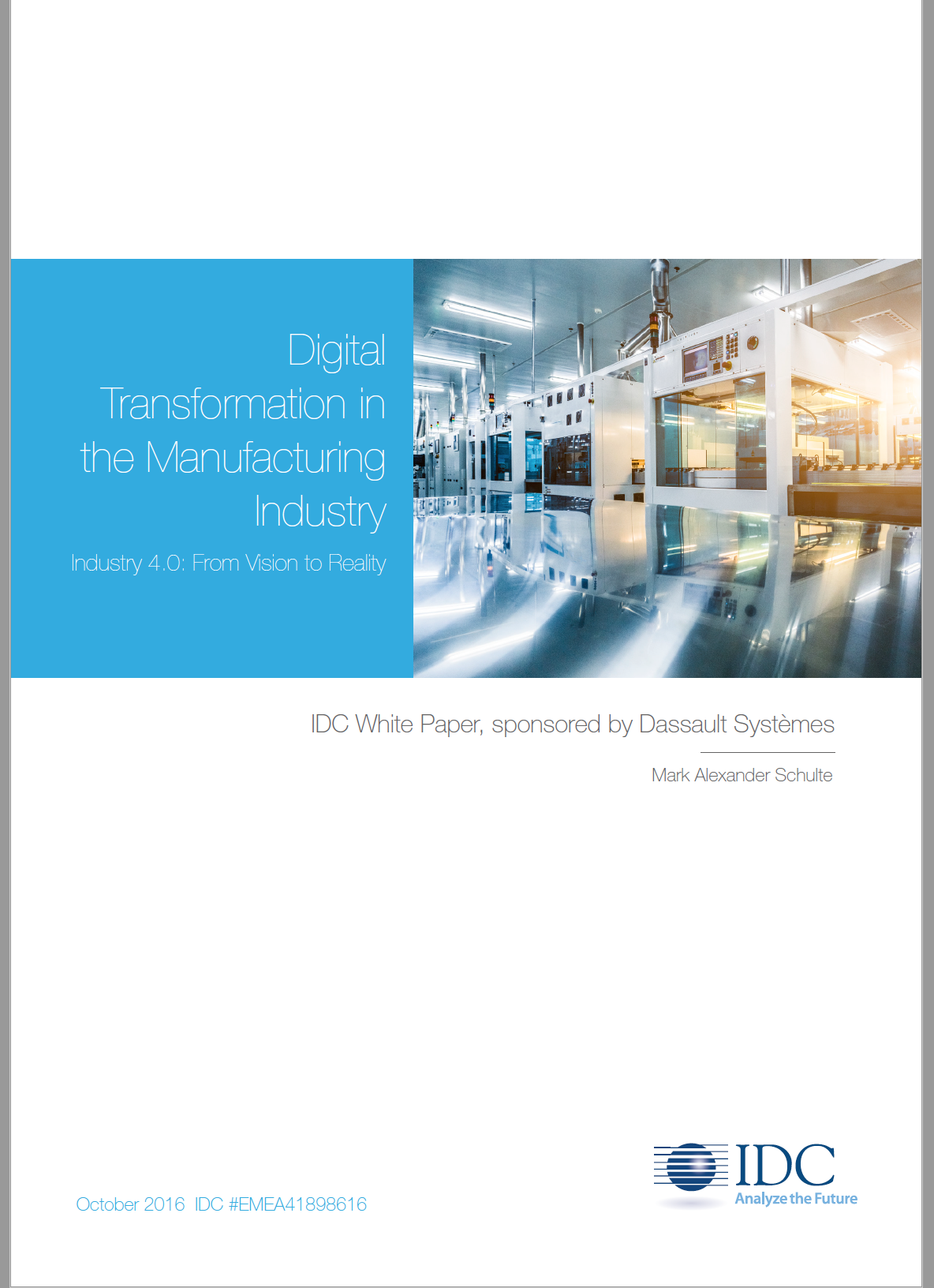 Digital Transformation in the Manufacturing Industry Industry 4.0: From Vision to Reality Front Cover