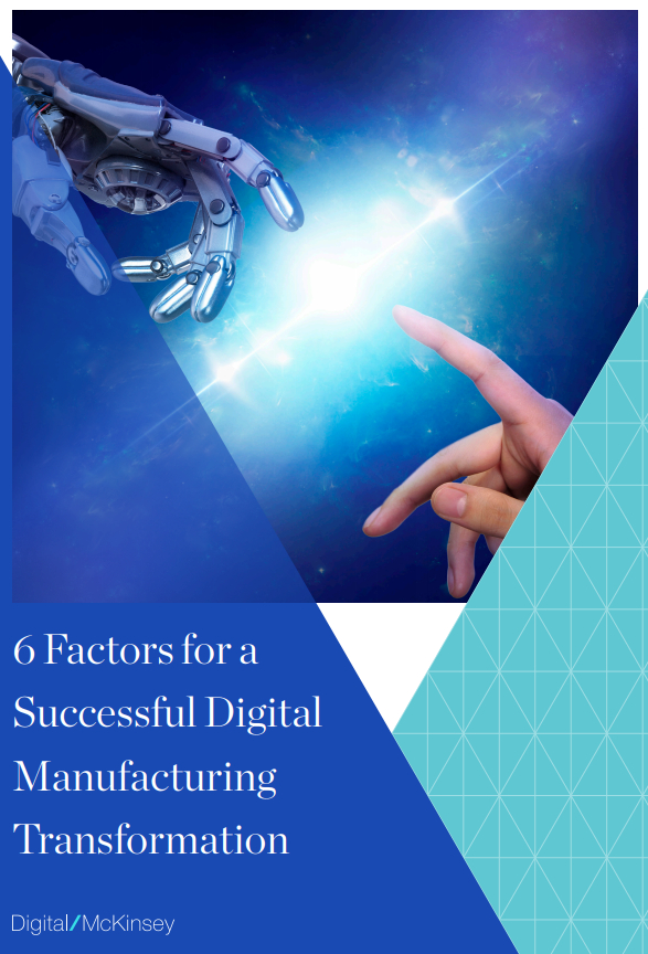 Front Cover - 6 Factors for a Successful Digital Manufacturing Transformation by Dr Karel Eloot, Senior Partner, McKinsey & Company