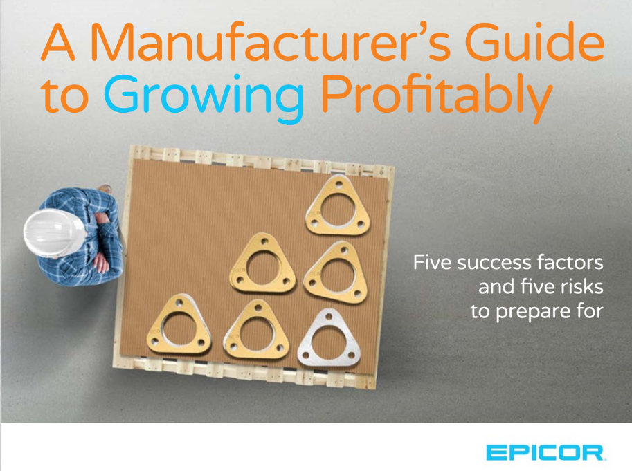A Manufacturer's Guide to Growing Profitably - Epicor UK eBook