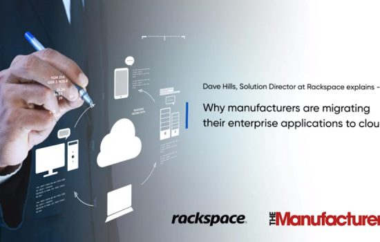 Why manufacturers are migrating their enterprise applications to cloud - Rackspace