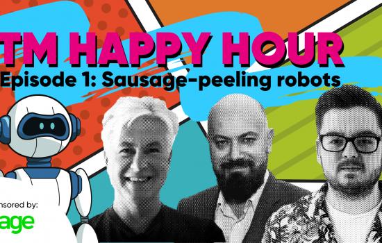 The Manufacturer Podcast - TM Happy Hour | Episode 1: Sausage Peeling Robots
