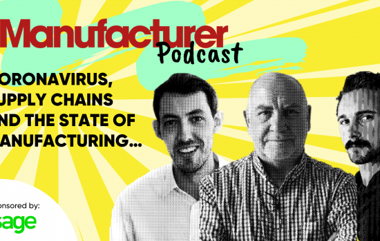 Editorial Title Card - The Manufacturer Podcast: Coronavirus, supply chains and the state of UK manufacturing