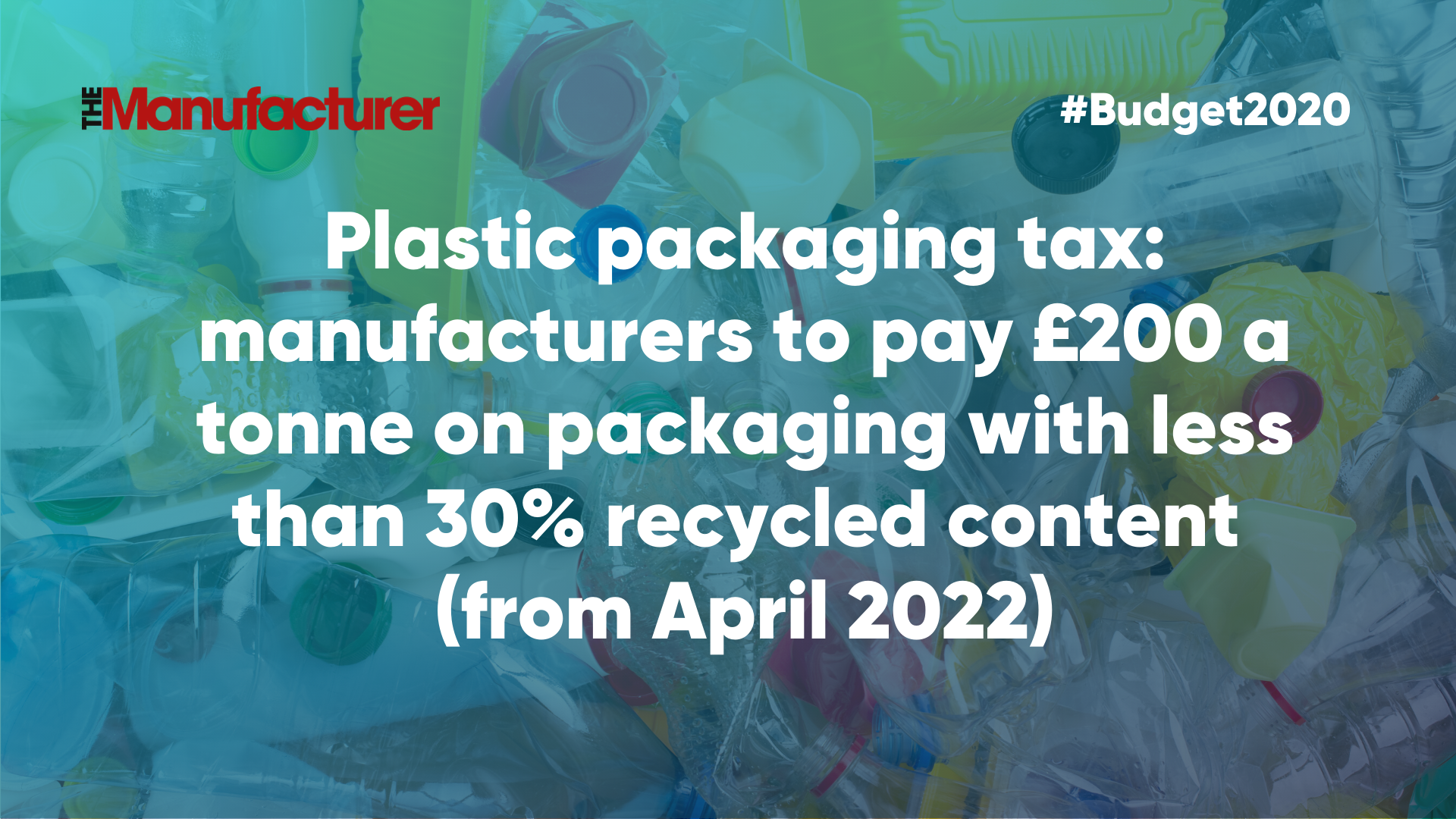 Budget 2020 - Plastic Packaging Tax
