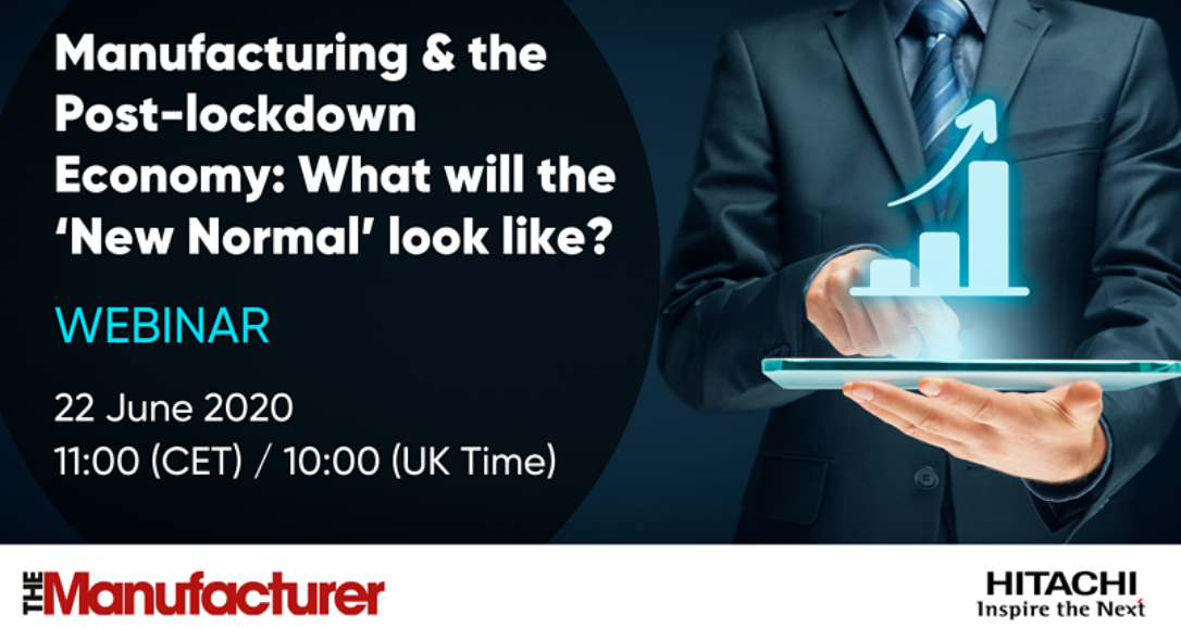 Manufacturing & the Post-lockdown Economy: What will the 'New Normal' look like? - Webinar Hitachi Ventara