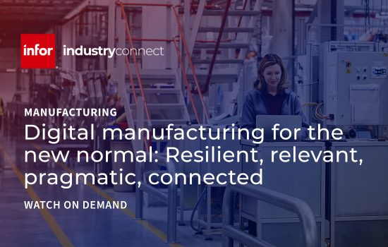 Digital manufacturing for the new normal Resilient, relevant, pragmatic, connected - 1100x700 - image courtesy of Infor